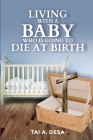 Living with a Baby Who Is Going to Die at Birth Cover Image