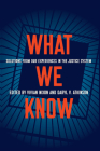 What We Know: Solutions from Our Experiences in the Justice System Cover Image