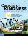 Create a Culture of Kindness: 48 Character-Building Lessons to Foster Respect and Prevent Bullying Cover Image