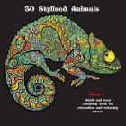 30 Stylised Animals: Adult and teen colouring book for relaxation and reducing stress Cover Image