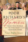 Poor Richard's Women: Deborah Read Franklin and the Other Women Behind the Founding Father Cover Image