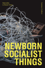Newborn Socialist Things: Materiality in Maoist China Cover Image