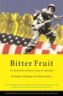 Bitter Fruit: The Story of the American Coup in Guatemala (David Rockefeller Center Series on Latin American Studies) Cover Image