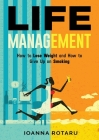 Life Management: How to lose weight and how to give up on smoking Cover Image