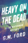 Heavy on the Dead (Leo Waterman Mystery) Cover Image