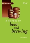 A History of Beer and Brewing (Rsc Paperbacks #34) Cover Image