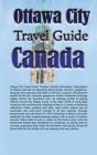 Ottawa City Travel Guide, Canada: Touristic Information Cover Image