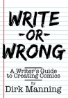 Write or Wrong: A Writer's Guide to Creating Comics Cover Image