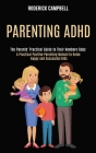 Parenting Adhd: A Practical Positive Parenting Manual to Raise Happy and Successful Kids (The Parents' Practical Guide to Their Newbor Cover Image
