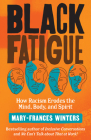 Black Fatigue: How Racism Erodes the Mind, Body, and Spirit Cover Image