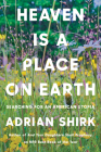 Heaven Is a Place on Earth: Searching for an American Utopia Cover Image
