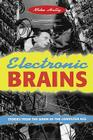 Electronic Brains: Stories from the Dawn of the Computer Age Cover Image