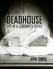Deadhouse: Life in a Coroner's Office Cover Image