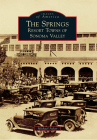 The Springs: Resort Towns of Sonoma Valley (Images of America) Cover Image