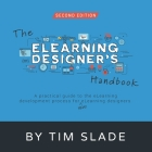 The eLearning Designer's Handbook: A Practical Guide to the eLearning Development Process for New eLearning Designers Cover Image
