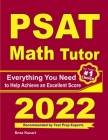 PSAT Math Tutor: Everything You Need to Help Achieve an Excellent Score Cover Image