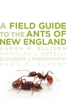 A Field Guide to the Ants of New England Cover Image