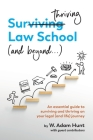 Surthriving Law School (and beyond...): An essential guide to surviving and thriving on your legal (and life) journey Cover Image