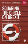 Squaring the Circle on Brexit: Could the Norway Model Work? Cover Image