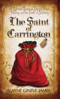 The Saint of Carrington: A Spirited Christmas Story of Hope, Healing, and the Power of Believing Cover Image