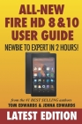 All-New Fire HD 8 & 10 User Guide - Newbie to Expert in 2 Hours! Cover Image