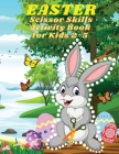 Easter Scissor Skills Activity Book for Kids 2-5: Amazing Easter Day Gift and Cutting Practice Workbook for Kids, Toddlers and Preschoolers Easter Col Cover Image