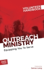 Outreach Ministry Volunteer Handbook: Equipping You to Serve Cover Image