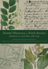 André Michaux in North America: Journals and Letters, 1785–1797 Cover Image