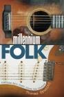 Millennium Folk: American Folk Music Since the Sixties Cover Image