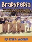 Bradypedia: The Complete Reference Guide to Television's the Brady Bunch Cover Image