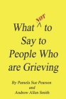 What Not to Say to People who are Grieving Cover Image