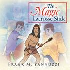 The Magic Lacrosse Stick Cover Image
