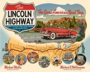 The Lincoln Highway: Coast to Coast from Times Square to the Golden Gate Cover Image