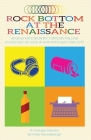 Rock Bottom at the Renaissance: An Emo Kid's Journey Through Falling In and Out of Love In and With New York City Cover Image