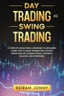 Day Trading and Swing Trading: A complete guide from a beginner to advanced. Learn how to make trading for a living. Swing and day trading tools, tec Cover Image