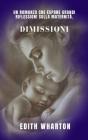 Dimissioni di Edith Wharton: Un romanzo che espone grandi riflessioni sulla maternità. Cover Image