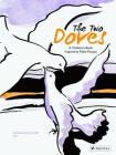 The Two Doves: A Children's Book Inspired by Pablo Picasso Cover Image