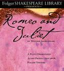 Romeo and Juliet: The Fully Dramatized Audio Edition (Folger Shakespeare Library Presents) Cover Image
