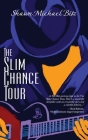 The Slim Chance Tour: Stories in the Key of G-Whiz Cover Image