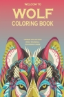 wolf coloring book: an unique Adult Coloring Book with mandala and wolf, Adults Wolves Design in Mandala. Cover Image