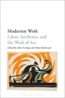 Modernist Work: Labor, Aesthetics, and the Work of Art Cover Image