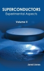 Superconductors: Volume II (Experimental Aspects) Cover Image