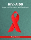 Hiv/Aids: Advanced Diagnosis and Treatment Cover Image