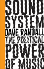 Sound System: The Political Power of Music Cover Image