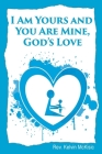 I am Yours and You are Mine, God's Love Cover Image