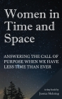 Women in Time and Space: Answering the call of purpose when we have less time than ever Cover Image