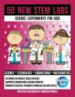 50 New STEM Labs - Science Experiments for Kids Cover Image