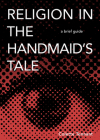 Religion in the Handmaid's Tale: A Brief Guide Cover Image