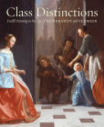 Class Distinctions: Dutch Painting in the Age of Rembrandt and Vermeer Cover Image