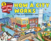 How a City Works (Let's-Read-and-Find-Out Science 2) Cover Image